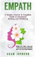 Empath: A Simple, Concise & Complete Guide to Emotional Healing and Wellbeing (Contains 2 Texts)