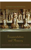 Fragmentation and Memory: Meditations on Christian Doctrine