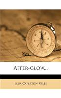 After-Glow...