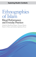 Ethnographies of Islam: Ritual Performances and Everyday Practices