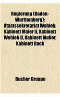 Regierung (Baden-Wurttemberg): Staatssekretariat Wohleb, Kabinett Maier II, Kabinett Wohleb II, Kabinett Muller, Kabinett Bock