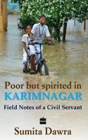 Poor but Spirited in Karimnagar: Field Notes of a Civil Servant