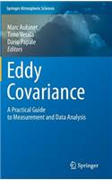 Eddy Covariance: A Practical Guide to Measurement and Data Analysis