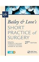Bailey & Love's Short Practice of Surgery, 27th Edition: The Collector's Edition