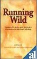 Running Wild: Essays, Fictions and Memoirs Presented to Michael Wilding