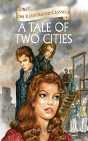 OM ILLUSTRATED CLASSICS A TALES OF TWO CITIES