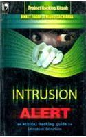 Intrusion Alert : An Ethical Hacking Guide To Intrusion Detection - Revised