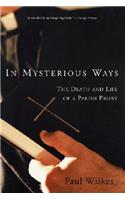 In Mysterious Ways: The Death and Life of a Parish Priest