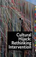 Cultural Hijack: Rethinking Intervention