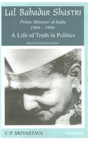 Lal Bahadur Shastri, Prime Minister of India 1964-1966: A Life of Truth in Politics