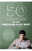 50 Questions for Your Admissions Essay Draft: The Most Practical Checklist for College and Graduate School Admissions Essays