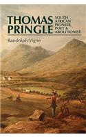 Thomas Pringle: South African Pioneer, Poet and Abolitionist