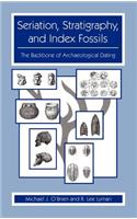 Seriation, Stratigraphy, and Index Fossils: The Backbone of Archaeological Dating