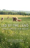Led by the Land: Landscape