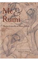 Me and Rumi the Autobiography of Shams-I Tabrizi