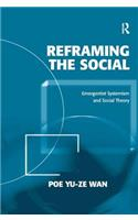 Reframing the Social: Emergentist Systemism and Social Theory