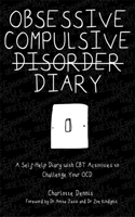 Obsessive Compulsive Disorder Diary: A Self-Help Diary with CBT Activities to Challenge Your Ocd