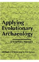 Applying Evolutionary Archaeology: A Systematic Approach