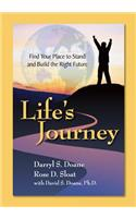 Life's Journey: Find Your Place to Stand and Build the Right Future
