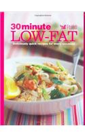 30 Minute Low-fat: More Than 100 Deliciously Quick Recipes