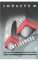 Impacts and Influences: Media Power in the Twentieth Century