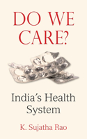 Do We Care?: India's Health System