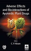 Adverse Effects and Bio-Interactions of Ayurvedic Plant Drugs