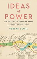 Ideas of Power: The Politics of American Party Ideology Development
