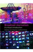 Broadcast Journalism: A Critical Introduction