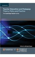 Teacher Education and Pedagogy: Theory, Policy and Practice