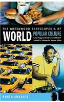 The Greenwood Encyclopedia of World Popular Culture [6 Volumes]