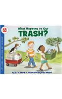 What Happens to Our Trash? : Let's Read and Find out Science 2