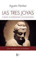 Las Tres Joyas: El Buda, Su Enseñanza Y La Comunidad