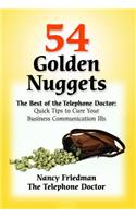 54 Golden Nuggets: The Best of the Telephone Doctor: Quick Tips to Cure Your Business Communication Ills