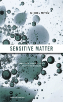Sensitive Matter: Foams, Gels, Liquid Crystals, and Other Miracles