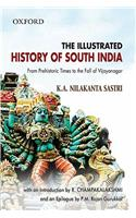 The Illustrated History of South India: From Prehistoric Times to the Fall of Vijayanagar