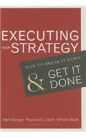 Executing Your Strategy: How to Break It Down and Get It Down