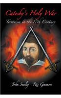 Catesby's Holy War: Terrorism in the 17th Century