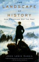 The The Landscape of History Landscape of History: How Historians Map the Past