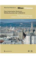 Wien / Vienna. Das Historische Zentrum: Weltkulturerbe Der UNESCO. Eine Dokumentation / The Historical Centre: UNESCO World Heritage Site. a Documenta