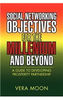 Social Networking Objectives for the Millenium and Beyond: A Guide to Developing Prosperity Partnership