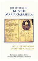 The Letters of Blessed Maria Gabriella with the Notebooks of Mother Pia Gullini