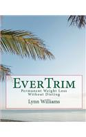 Evertrim: Permanent Weight Loss Without Dieting