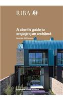 A Client's Guide to Engaging an Architect: Guidance on Hiring an Architect for Your Project