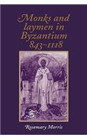 Monks and Laymen in Byzantium, 843 1118