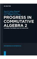 Progress in Commutative Algebra 2: Closures, Finiteness and Factorization