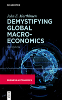 Demystifying Global Macroeconomics: Third Edition