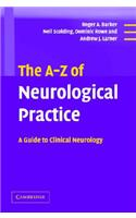 The A-Z of Neurological Practice: A Guide to Clinical Neurology