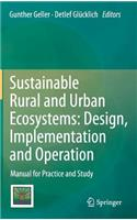 Sustainable Rural and Urban Ecosystems: Design, Implementation and Operation