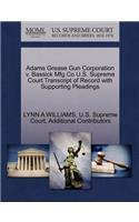 Adams Grease Gun Corporation V. Bassick Mfg Co U.S. Supreme Court Transcript of Record with Supporting Pleadings